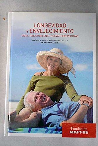 Longevidad y envejecimiento en el tercer milenio: nuevas perspectivas por José Miguel Rodríguez-Pardo del Castillo
