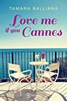 Love me if you Cannes par Balliana