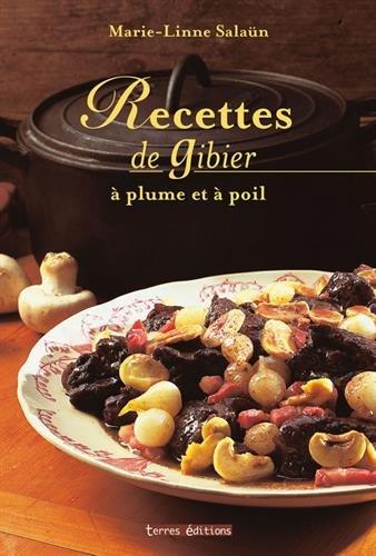 Recettes de Gibier a Poils et a Plumes par Salaun/Marie-Linne