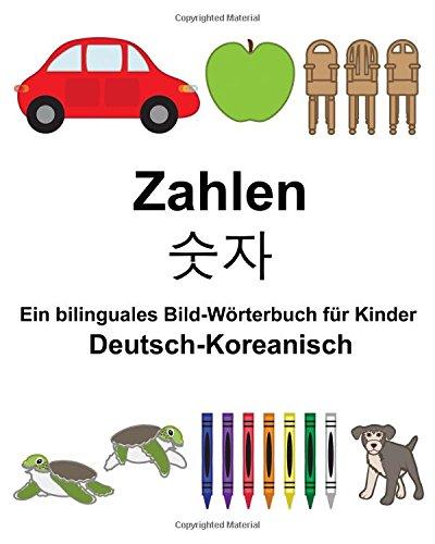 Deutsch-Koreanisch Zahlen Ein bilinguales Bild-Wörterbuch für Kinder (FreeBilingualBooks.com)