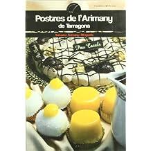 Postres de lArimany: de Tarragona (El Cullerot)