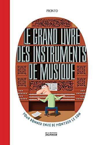 Le Grand livre des instruments de musique par Pronto