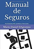 Manual de Seguros: Para Estudiantes APS, Peritos, Liquidadores, Contadores y Matriculados. (Porfesionales)