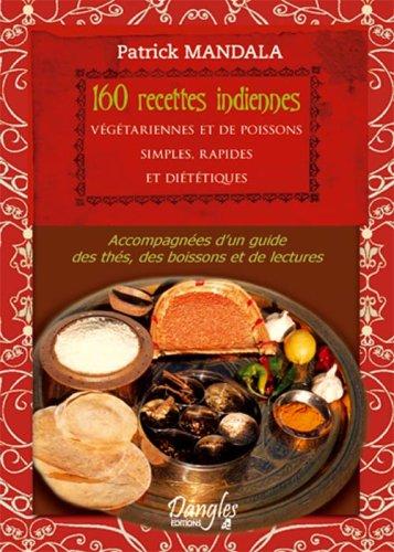 Saveurs : 160 Recettes indiennes végétariennes et de poissons simples, rapides et diététiques