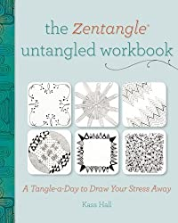 The Zentangle Untangled Workbook: A Tangle-a-Day to Draw Your Stress Away by Kass Hall (2013-08-23)