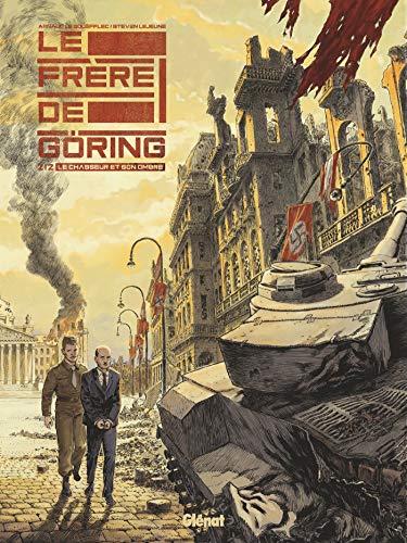 Le Frère de Göring - Tome 02: Le chasseur et son ombre par  Arnaud Le Gouëfflec