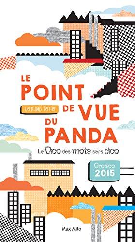 Le point de vue du panda: Le dico des mots sans dico - Humour par Bertrand Ferrier