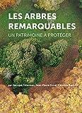 Les arbres remarquables - Un patrimoine à protéger. Coffret incluant Livre + DVD