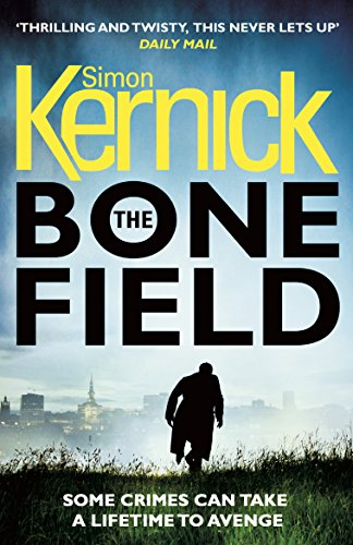 The Bone Field: The heart-stopping new thriller (The Bone Field Series Book 1) (English Edition) -