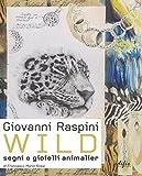 Giovanni Raspini Wild. Segni e gioielli animalier. Ediz. italiana e inglese