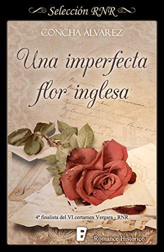 Una imperfecta flor inglesa por Concha Álvarez