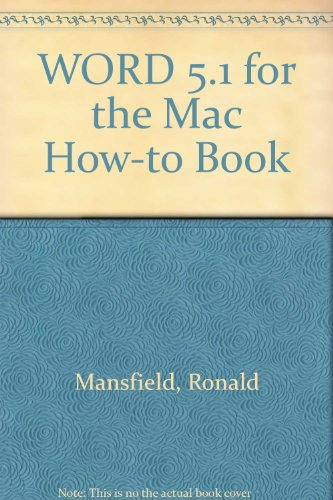 Word 5.1 for the Mac How-To-Book