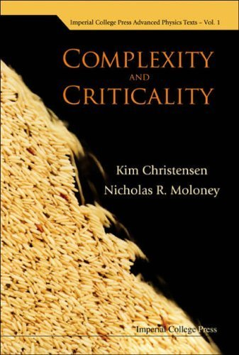 Complexity and Criticality (Imperial College Press Advanced Physics Texts) by Kim Christensen (2005-10-04)