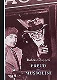 Freud und Mussolini: Psychoanalyse, Kirche, Faschismus