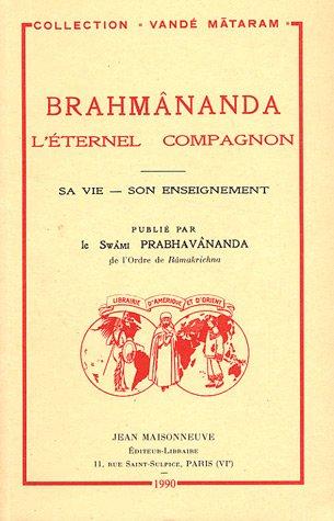 Brahmânanda, l'éternel compagnon : Sa vie, son enseignement