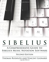 Sibelius: A Comprehensive Guide to Sibelius Music Notation Software (Music Pro Guides) by Thomas E. Rudolph (2011-01-01)