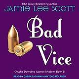 Bad Vice: Gotcha Detective Agency Series, Book 5