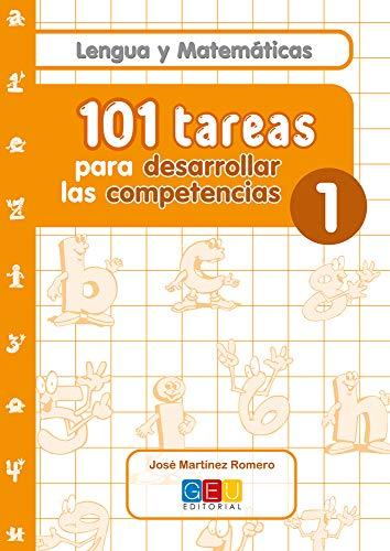 101 tareas para desarrollar las competencias. Cuaderno 1 / Editorial GEU / 1º Primaria / Mejora lengua y matemáticas / Con actividades sencillas