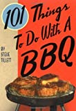 101 Things To Do With a BBQ by Steve Tillett (2005-03-11)