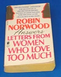 Letters from Women Who Love Too Much by Robin Norwood (1989-01-02)