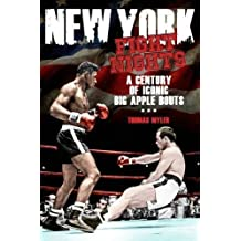 New York Fight Nights: A Century of Iconic Big Apple Bouts