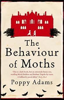 The Behaviour Of Moths by [Adams, Poppy]