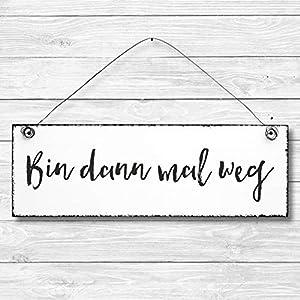 Bin dann mal weg – Dekoschild Türschild Wandschild aus Holz 10x30cm – Holzdeko Holzbild Deko Schild