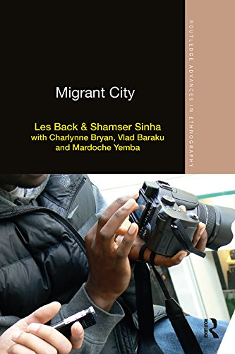 Migrant City (Routledge Advances in Ethnography) (English Edition)