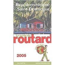 Guide du Routard 2005 : République dominicaine - St-Domingue de Philippe Gloaguen,Guide du Routard ( 7 septembre 2004 )