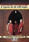 Birmanie - Myanmar le royaume des dix mille temples