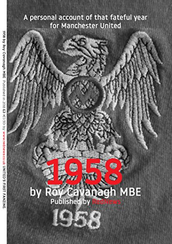 Descargar '1958, A personal account of that fateful year for Manchester United.' by Roy Cavanagh MBE Epub Gratis
