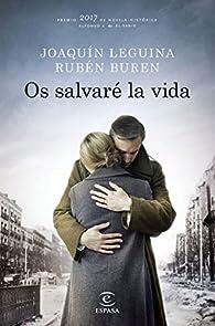 Os salvaré la vida par Joaquín Leguina