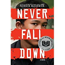 Never Fall Down by Patricia McCormick (2012-05-08)