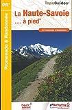 La Haute-Savoie à pied : 54 promenades et randonnées...
