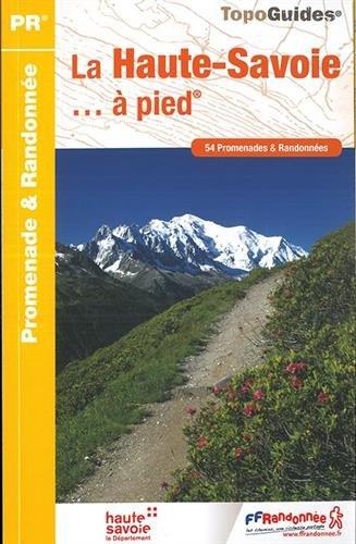 Haute-Savoie a Pied 54 Promenades et Randonnees 2017: FFR.D074