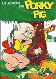 LE JARDIN DE PORKY PIG