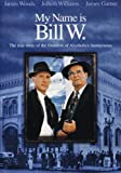 My Name Is Bill W [Import USA Zone 1]