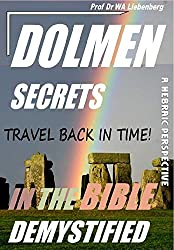 Dolmen Secrets in the Bible Demystified: Travel back in time to understand the future! (English Edition)