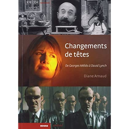Changements de têtes de Georges Méliès à David Lynch
