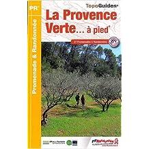 Provence Verte a Pied 27 Promenades et Randonnees 2015: FFR.P834