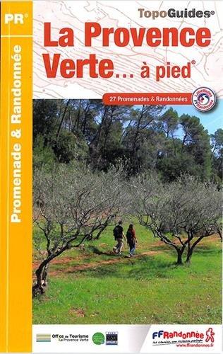 La Provence Verte... à pied : 27 promenades & randonnées par FFRP