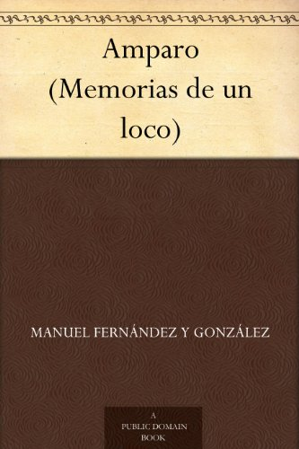 Amparo (Memorias de un loco) por Manuel Fernández y González