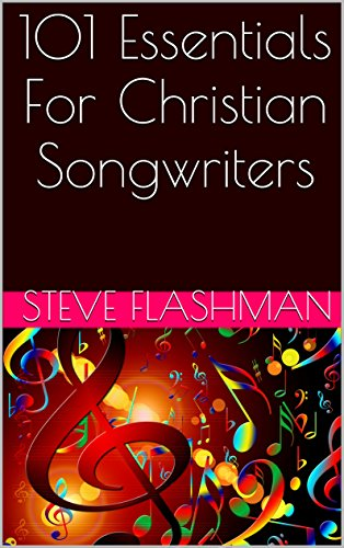 101 Essentials For Christian Songwriters (English Edition)