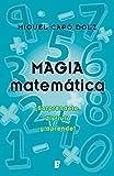Magia matemática: ¡Sorpréndete, disfruta y aprende!