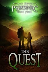 PSIONIC Book Four: The Quest (Adrian Howell's PSIONIC Pentalogy) by Adrian Howell (2013-02-20)