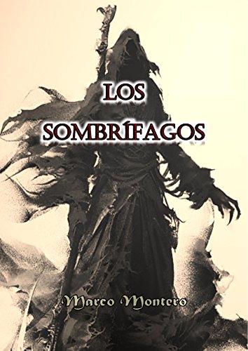 Los Sombrífagos: El libro de fantasía, de terror, de ciencia ficción, juvenil y de magia: La continuación del libro: LA BOLA DE ONIX
