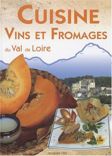 Cuisine, vins et fromages du Val de Loire