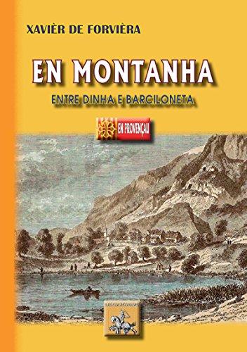 Descargar Libro En Montanha entre Dinha e Barciloneta: en provençal (occitan) de Xavièr de Forvièra