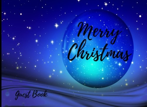 Merry Christmas Guest Book: Blank Lined Guest Book - Lines for Names, Messages, Contact Information, Well Wishes - 400 Guests