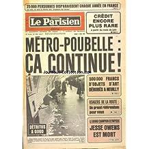 PARISIEN LIBERE (LE) [No 11051] du 01/04/1980 - 25000 PERSONNES DISPARAISSENT CHAQUE ANNEE EN FRANCE CE SOIR CE SERA LE THEME DES DOSSIERS DE L'ECRAN - CREDIT ENCORE PLUS RARE A PARTIR DU MOIS DE JUIN - METRO POUBELLE CA CONTINUE DETRITUS A GOGO - 500000 FRANCS D'OBJETS D'ART DEROBES A NEUILLY - USAGERS DE LA ROUTE UN GRAND REFERENDUM POUR VOUS - LE GRAND CHAMPION OLYMPIQUE JESSE OWENS EST MORT
